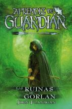 las ruinas de gorlan (aprendiz de guardián 1)-john flanagan-9788416387847