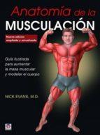 anatomia de la musculacion nueva edicion: guia ilustrada para aumentar la masa muscular y modelar el cuerpo-9788416676347