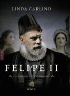 felipe ii-linda carlino-9788416691647