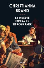 la muerte espera en herons park (ebook) christianna brand 9788417041847