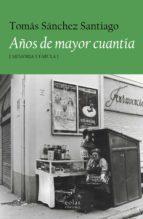 años de mayor cuantía-tomas sanchez santiago-9788417315047
