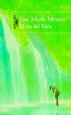 el rio del eden (premio nacional de narrativa 2013) jose maria merino 9788420403847