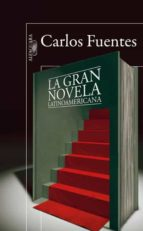 la gran novela latinoamericana-carlos fuentes-9788420407647