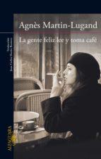 la gente feliz lee y toma café (ebook)-agnes martin-lugand-9788420416847