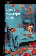 delirio (premio alfaguara de novela 2004) (ebook)-laura restrepo-9788420498447