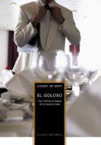 el goloso: una historia europea de la buena mesa-francisco sert welsch-9788420651347