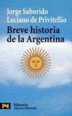 breve historia de la argentina-jorge saborido-luciano de privitellio-9788420660547