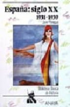 españa, siglo xx (1931 1939) javier paniagua 9788420733647