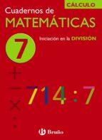 cuaderno de matematicas 7: iniciacion en la division-jose echegaray-9788421656747
