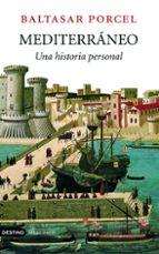 mediterraneo: una historia personal baltasar porcel 9788423339747