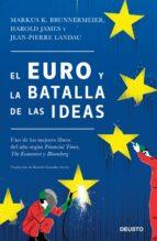 el euro y la batalla de las ideas markus k. brunnermeier harold james jean pierre landau 9788423428847
