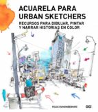 acuarela para urban sketchers-felix scheinberger-9788425227547