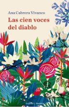 las cien voces del diablo-ana cabrera vivanco-9788425345647