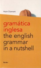gramatica inglesa= the english grammar in a nutshell-haim diamant-9788425422447