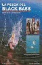 la pesca del black bass: desde tierra y embarcacion-jesus angel cecilia gomez-9788425510847