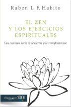 el zen y los ejercicios espirituales: dos caminos hacia el despertar y la transformacion-ruben l. f. habito-9788427136847
