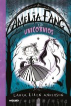amelia fang 2: amelia y los unicornios laura ellen anderson 9788427212947