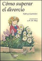 como superar el divorcio-kathryn lankston-r.w. alley-9788428524247