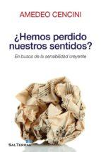 ¿hemos perdido nuestros sentidos? (ebook) amedeo cencini 9788429321647