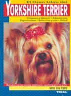 el gran libro del yorkshire terrier-anna vila coma-9788430531547