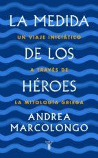 la medida de los héroes (ebook) andrea marcolongo 9788430622047