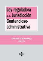 ley reguladora de la jurisdiccion contencioso-administrativa (19ª ed.)-9788430972647
