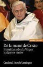 de la mano de cristo: homilias sobre la virgen y algunos santos-joseph benedicto xvi ratzinger-9788431322847