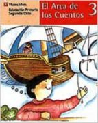 el arca de los cuentos 3: lecturas (educacion primaria, 2 ciclo) carlos reviejo hernandez ana fernandez montes 9788431631147