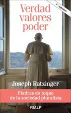 verdad, valores, poder: piedras de toque de la sociedad pluralist a joseph benedicto xvi ratzinger 9788432130847