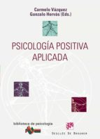 psicología positiva aplicada (ebook)-carmelo vazquez-gonzalo hervas-9788433033147