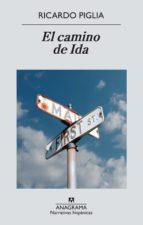 el camino de ida ricardo piglia 9788433997647