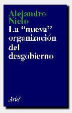 la nueva organizacion del desgobierno alejandro nieto garcia 9788434411647