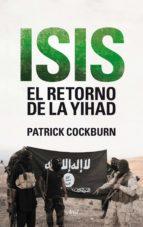isis. el retorno de la yihad patrick cockburn 9788434419247