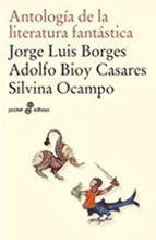 antologia de la literatura fantastica-jorge luis borges-adolfo bioy casares-silvina ocampo-9788435017947