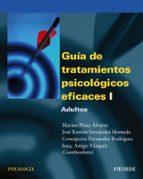 guia de tratamientos psicologicos eficaces (t. i): adultos 9788436818147