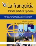 la franquicia: tratado practico y juridico-gonzalo burgos pavon-maria susana fernandez iglesias-9788436824247