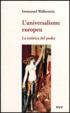 El libro de Universalisme europeu autor INMANUEL WALLERSTEIN TXT!