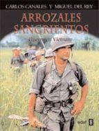 Arrozales sangrientos: guerra en vietnam Buenos libros para leer descarga gratuita