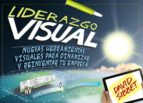 liderazgo visual. nuevas herramientas visuales para dinamizar y r einventar tu empresa-david sibbet-9788441534247