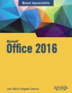 office 2016 (manual imprescindible) jose maria delgado 9788441538047