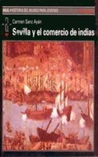 sevilla y el comercio de indias carmen sanz ayan 9788446002147
