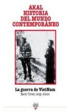 la guerra de vietnam (akal historia del mundo contemporaneo)-maria teresa largo alonso-9788446004547