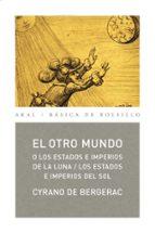 El libro de El otro mundo: los estados e imperios de la luna, los estados e i mperios autor ELADIO SASTRE ZARZUELA DOC!