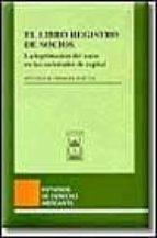el libro registro de socios: la legitimacion del socio en las soc iedades de capital-antonio b. perdices huetos-9788447013647