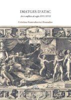 imatges d atac: art i conflicte als segles xvi i xvii cristina fontcuberta i famadas 9788447534647