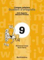 QUADERN D ORTOGRAFIA 9 LLENGUA CATALANA CICLE SUPERIOR
