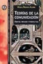 teorias de la comunicacion: ambitos, metodos y perspectivas miquel rodrigo alsina 9788449021947