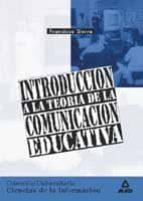 introduccion a la teoria de la comunicacion educativa-francisco sierra caballero-juan carlos suarez villegas-9788466500647
