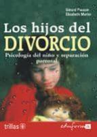 los hijos del divorcio: psicologia del niño y separacion parental-gerard poussin-elisabeth martin-9788466539647