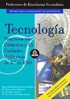 cuerpo de profesores de enseñanza secundaria: tecnologia: program acion didactica y 15 unidades didacticas de 4º de eso-9788466551847
